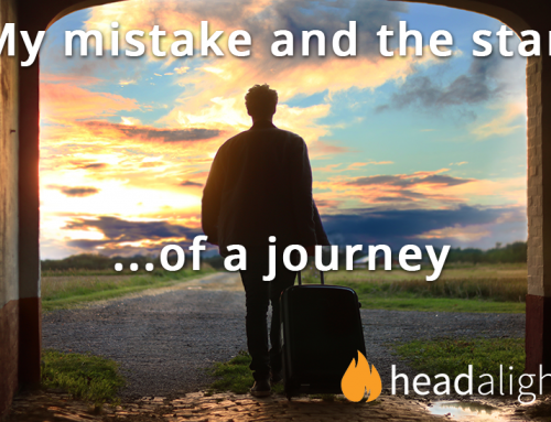 My mistake and the start of a journey